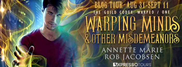 Warping Minds and Other Misdemeanors by Annette Marie, Rob Jacobsen | More Guild Codex books! 💃