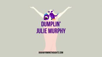 Review: Dumplin' by Julie Murphy (this book is FABULOUS)