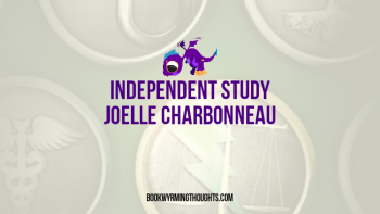 Review: Independent Study by Joelle Charbonneau (Becoming Whiny?)
