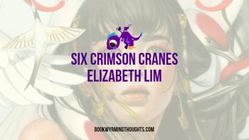 Six Crimson Cranes by Elizabeth Lim